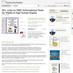 50+ LINKS TO FREE INFORMATIONAL TEXTS FOR MIDDLE & HIGH SCHOOL GRADES