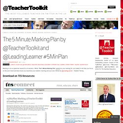 The 5 Minute Marking Plan by @TeacherToolkit and @LeadingLearner #5MinPlan