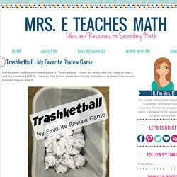Mrs. E Teaches Math: Trashketball - My Favorite Review Game