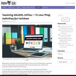 Teaching ESL/EFL Online - 12 Low-Prep Activities for Children