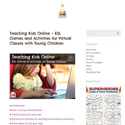 Teaching Kids Online – ESL Games and Activities for Virtual Classes with Young Children - Tea Time Monkeys