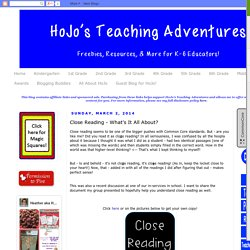 HoJos Teaching Adventures: Close Reading - What's It All About?