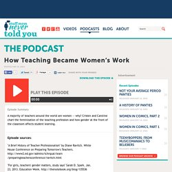 How Teaching Became Women's Work