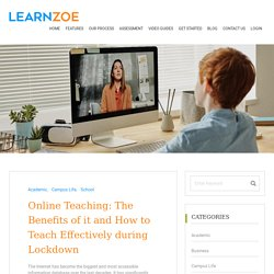 Online Teaching: The Benefits of it and How to Teach Effectively during Lockdown