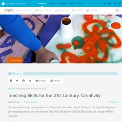 Teaching Skills for the 21st Century: Creativity - The Art of Ed