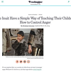 The Inuit Have a Simple Way of Teaching Their Children How to Control Anger