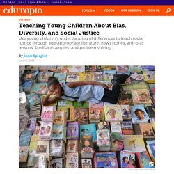 Teaching Young Children About Bias, Diversity, and Social Justice