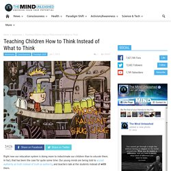 Teaching Children How to Think Instead of What to Think