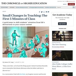 Small Changes in Teaching: The First 5 Minutes of Class - The Chronicle of Higher Education