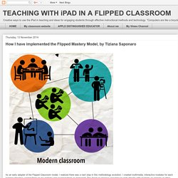 How I have implemented the Flipped Mastery Model, by Tiziana Saponaro