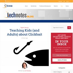 Teaching Kids (and Adults) about Clickbait - TechNotes Blog - TCEA