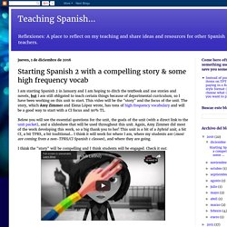 Starting Spanish 2 with a compelling story & some high frequency vocab