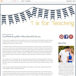 T is for Teaching: First Week Complete & Class Reveal Continues