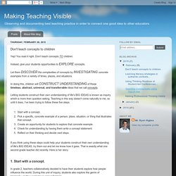 Making Teaching Visible: Don't teach concepts to children