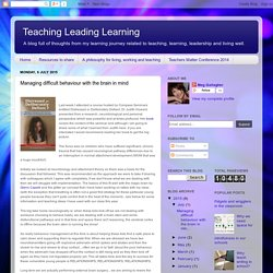 Teaching Leading Learning: Managing difficult behaviour with the brain in mind