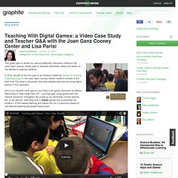 Teaching With Digital Games: a Video Case Study and Teacher Q&A with the Joan Ganz Cooney Center and Lisa Parisi
