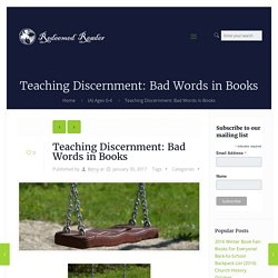 Teaching Discernment: Bad Words in Books