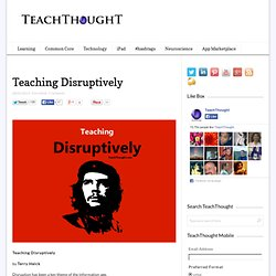 Teaching Disruptively