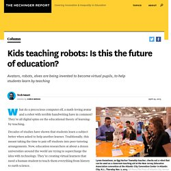 Kids teaching robots: Is this the future of education?