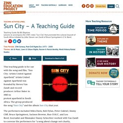 Sun City - A Teaching Guide - Zinn Education Project