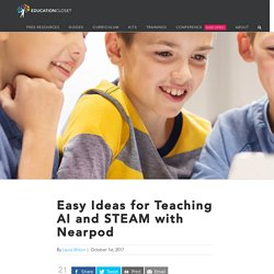 Easy Ideas for Teaching AI and STEAM with Nearpod