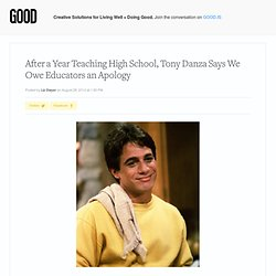 After a Year Teaching High School, Tony Danza Says We Owe Educators an Apology - Education
