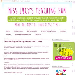 Miss Lucy's Teaching Fun: Teaching English Through Games: GUESS WHO?