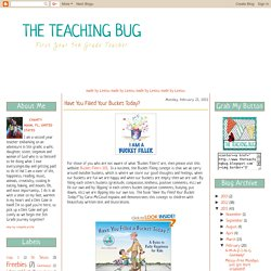 The Teaching Bug: Have You Filled Your Bucket Today?