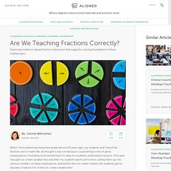 Are We Teaching Fractions Correctly?