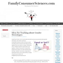 Ideas for Teaching about Gender Stereotypes – FamilyConsumerSciences.com
