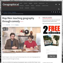 Map Men: teaching geography through comedy