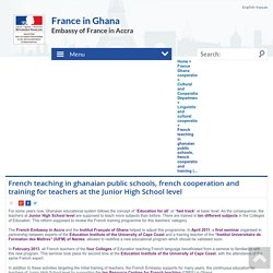 French teaching in ghanaian public schools, french cooperation and training (...) - La France au Ghana