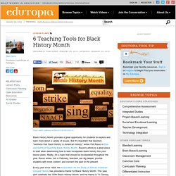 Six Teaching Tools for Black History Month