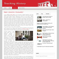 Teaching History » Digital + Liberal Arts = Employability?
