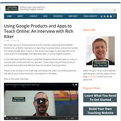 Teaching ESL Online Rich Kiker Interview: Using Google Products to Teach Online