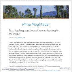 Teaching language through songs: Reacting to the music – Mme Moghtader