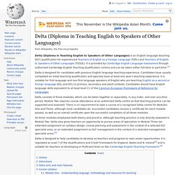 Delta (Diploma in Teaching English to Speakers of Other ...