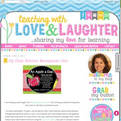Teaching With Love and Laughter: Clip Chart Behavior Management Plan