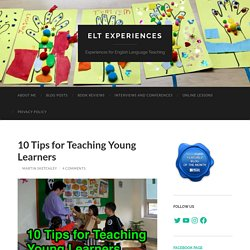 10 Tips for Teaching Young Learners – ELT Experiences