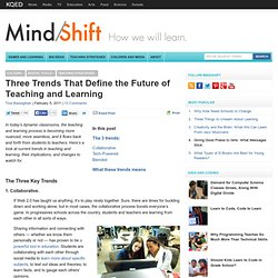 Three Trends That Define the Future of Teaching and Learning