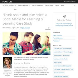 """Think, share and take risks!"" A Social Media for Teaching & Learning Case Study"