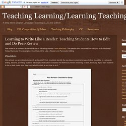 Teaching Learning/Learning Teaching: Learning to Write Like a Reader: Teaching Students How to Edit and Do Peer-Review