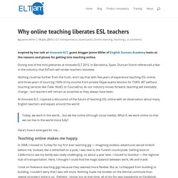 Why online teaching liberates ESL teachers