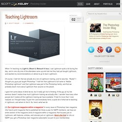Teaching Lightroom « Scott Kelby's Photoshop Insider Blog » Photoshop & Digital Photography Techniques, Tutorials, Books, Reviews & More
