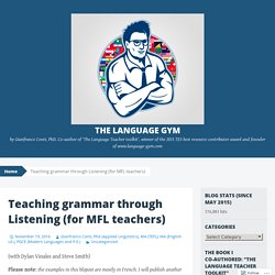 Teaching grammar through Listening (for MFL teachers)