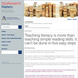 Teaching literacy is more than teaching simple reading skills: it can't be done in five easy steps