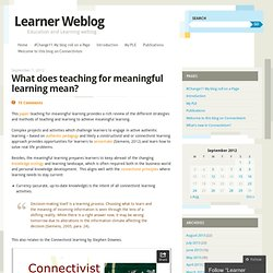 What does teaching for meaningful learning mean