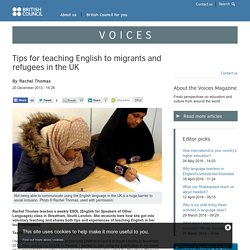 Tips for teaching English to migrants and refugees in the UK