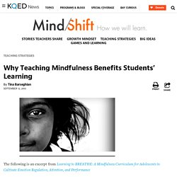 Why Teaching Mindfulness Benefits Students' Learning