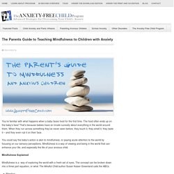 The Parents Guide to Teaching Mindfulness to Children with Anxiety